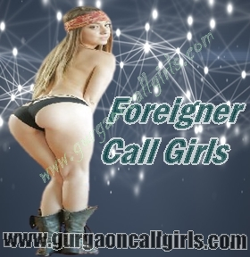 Foreigner Call Girls